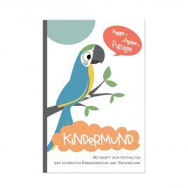Kindermund: Zum Festhalten der schönsten Kindersprüche und Versprecher